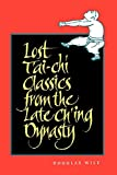 Wile, Douglas: Lost Tai'-Chi Classics from the Late Ch'Ing Dynasty