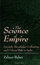 The Science of Empire: Scientific Knowledge,…