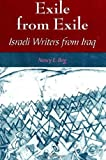 Berg, Nancy E.: Exile from Exile: Israeli Writers from Iraq