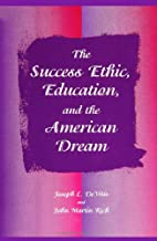 The Success Ethic, Education and the…