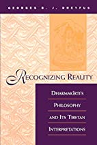Recognizing Reality: Dharmakirti's…