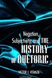Victor J. Vitanza: Negation; Subjectivity & Hist Rhet