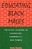 Ronnie Hopkins: Educating Black Males: Critical Lessons in Schooling, Community, and Power (Suny Series, Urban Voices, Urban Visions)