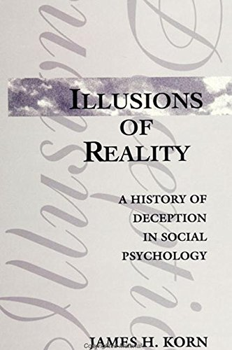 illusions-of-reality-a-history-of-deception-in-social-psychology