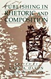 Olson, Gary A.: Publishing in Rhetoric and Composition
