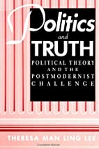 Politics and Truth: Political Theory and the…