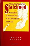 Hillel Frisch: Countdown to Statehood: Palestinian State Formation in the West Bank and Gaza (Suny Series in Israeli Studies)