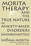 Levine, Peg: Morita Therapy and the True Nature of Anxiety-Based Disorders (Shinkeishitsu)