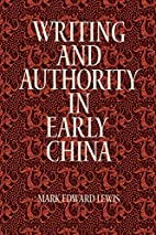 Writing and authority in early China by Mark…