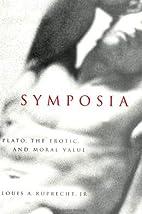 Symposia: Plato, the Erotic, and Moral Value…