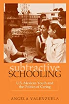 Subtractive Schooling: U.S. Mexican Youth…