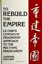 To rebuild the empire : Lu Chih's…