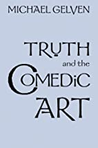 Truth and the Comedic Art by Michael Gelven