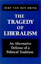 The Tragedy of Liberalism: An Alternative&hellip;