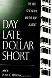 Herman, Peter C.: Day Late, Dollar Short: The Next Generation and the New Academy