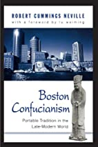 Boston Confucianism : portable tradition in…