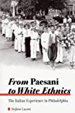 Luconi, Stefano: From Paesani to White Ethnics: The Italian Experience in Philadelphia