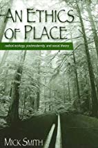 An Ethics of Place: Radical Ecology,…