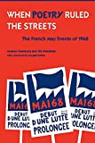 Feenberg, Andrew: When Poetry Ruled the Streets: The French May Events of 1968