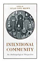 Intentional Community: An Anthropological…