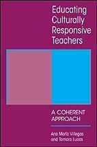 Educating culturally responsive teachers : a…