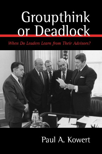groupthink-or-deadlock-when-do-leaders-learn-from-their-advisors-suny-series-on-the-presidency-contemporary-issues