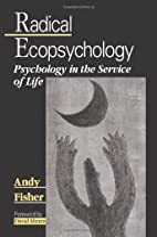 Radical Ecopsychology: Psychology in the…