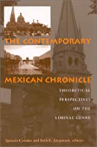 The Contemporary Mexican Chronicle:…