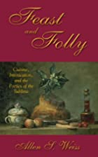 Feast and Folly: Cuisine, Intoxication, and…