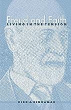 Freud and Faith by Kirk A. Bingaman