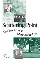 Scattering Point : The World in a Mennonite…