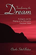 Transforming the dream : ecologism and the…
