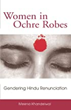 Women in Ochre Robes: Gendering Hindu…