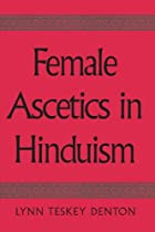 Female Ascetics in Hinduism by Lynn Teskey…