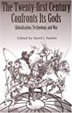 [???]: The Twenty-First Century Confronts Its Gods: Globalization, Technology, and War