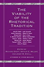 The Viability Of The Rhetorical Tradition by…