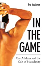 In The Game: Gay Athletes And The Cult Of…
