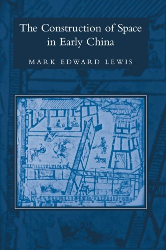 the-construction-of-space-in-early-china-suny-series-in-chinese-philosophy-and-culture-suny-series-in-chinese-philosophy-and-culture-paperback