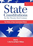 Tarr, G. Alan: State Constitutions for the Twenty-First Century, Volume 1: The Politics of State Constitutional Reform