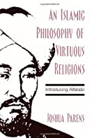 An Islamic Philosophy of Virtuous Religions:…