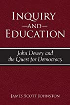 Inquiry And Education: John Dewey And the…