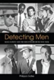 Gates, Philippa: Detecting Men: Masculinity And the Hollywood Detective Film (Suny Series, Cultural Studies in Cinema/Video)