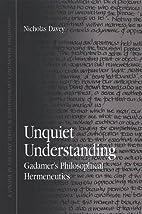 Unquiet Understanding: Gadamer's…