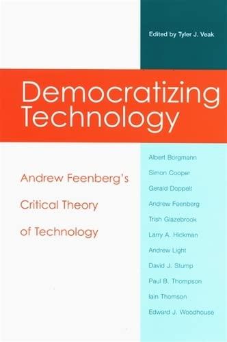 democratizing-technology-andrew-feenbergs-critical-theory-of-technology