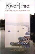 RiverTime: Ecotravel on the World's…