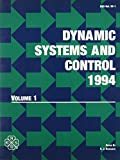 Dynamic Systems and Control Vol. 1 1994 International Mechanical Engineering