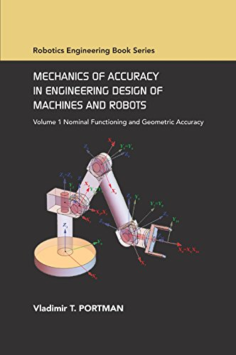 mechanics-of-accuracy-in-engineering-design-of-machines-and-robots-volume-i-nominal-functioning-and-geometric-accuracy-asme-press-robotics-book-series