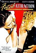 Fatal Attraction [1987 film] by Adrian Lyne