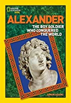 World History Biographies: Alexander: The…