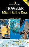 Miller, Mark: National Geographic Traveler: Miami & the Keys